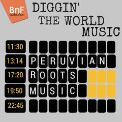 Peruvian Roots Music (Diggin' the World Music)