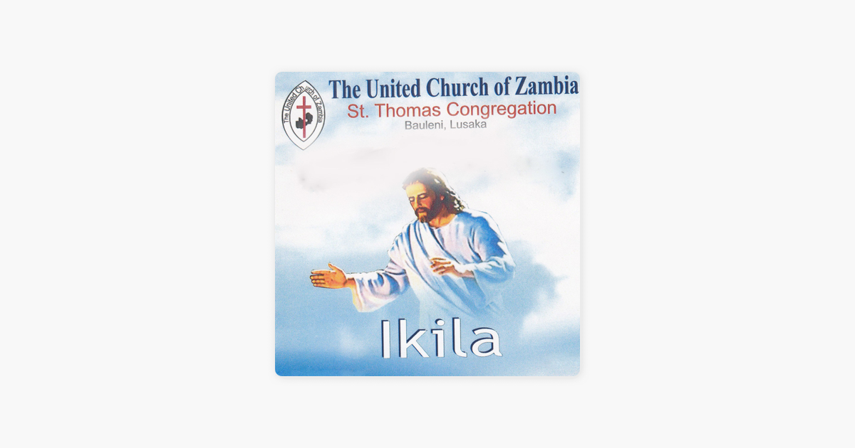 ‎Ikila by The United Church Of Zambia St  Thomas Congregation Bauleni,  Lusaka