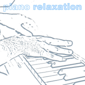 Piano Relaxation For Spa, Massage, Positive Thinking, Healing, Relaxation, Yoga, White Noise Therapy-Piano Therapy
