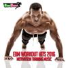 EDM Workout Hits 2016: Motivation Training Music - Various Artists