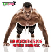 EDM Workout Hits 2016: Motivation Training Music - Various Artists - Various Artists