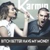 Bitch Better Have My Money - Single, Karmin