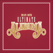 Ultimate Alabama 20 #1 Hits - Alabama - Alabama