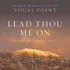 Lead Thou Me On: Hymns and Inspiration - BYU Vocal Point