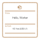 Hello, Worker (feat. Megurine Luka)
