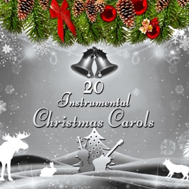 20 instrumental christmas carols the best christmas music for winter holiday white christmas with traditional xmas songs the best christmas carols - Best Christmas Music