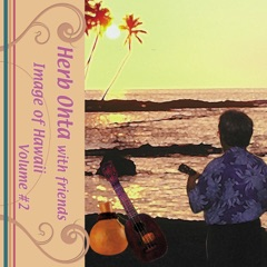 Herb Ohta with Friends Images of Hawaii, Vol. 2