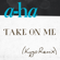 a-ha Take On Me (Kygo Remix) - a-ha