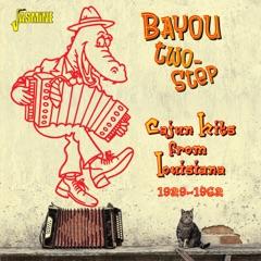Bayou Two-Step: Cajun Hits from Louisiana 1929-1962