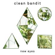 New Eyes - Clean Bandit - Clean Bandit