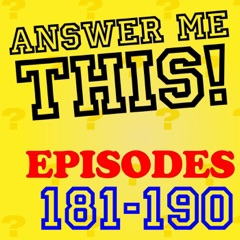 Answer Me This! (Episodes 181-190)