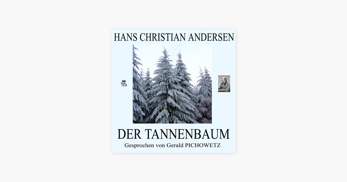 Märchen Von Hans Christian Andersen Der Tannenbaum.Der Tannenbaum Single By Hans Christian Andersen Gerald Pichowetz On Itunes