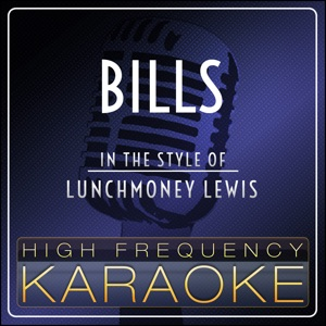High Frequency Karaoke - Bills (Originally Performed By Lunchmoney Lewis) [Instrumental Version]