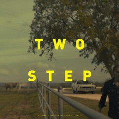 Two Step (Original Score for the Motion Picture)