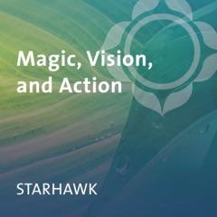 Magic, Vision, and Action