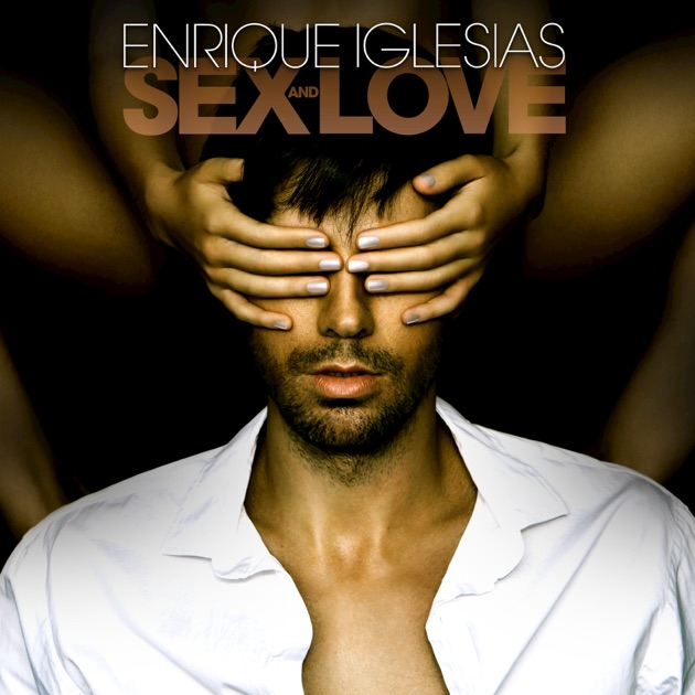 SEX AND LOVE (Deluxe Edition) Enrique Iglesias