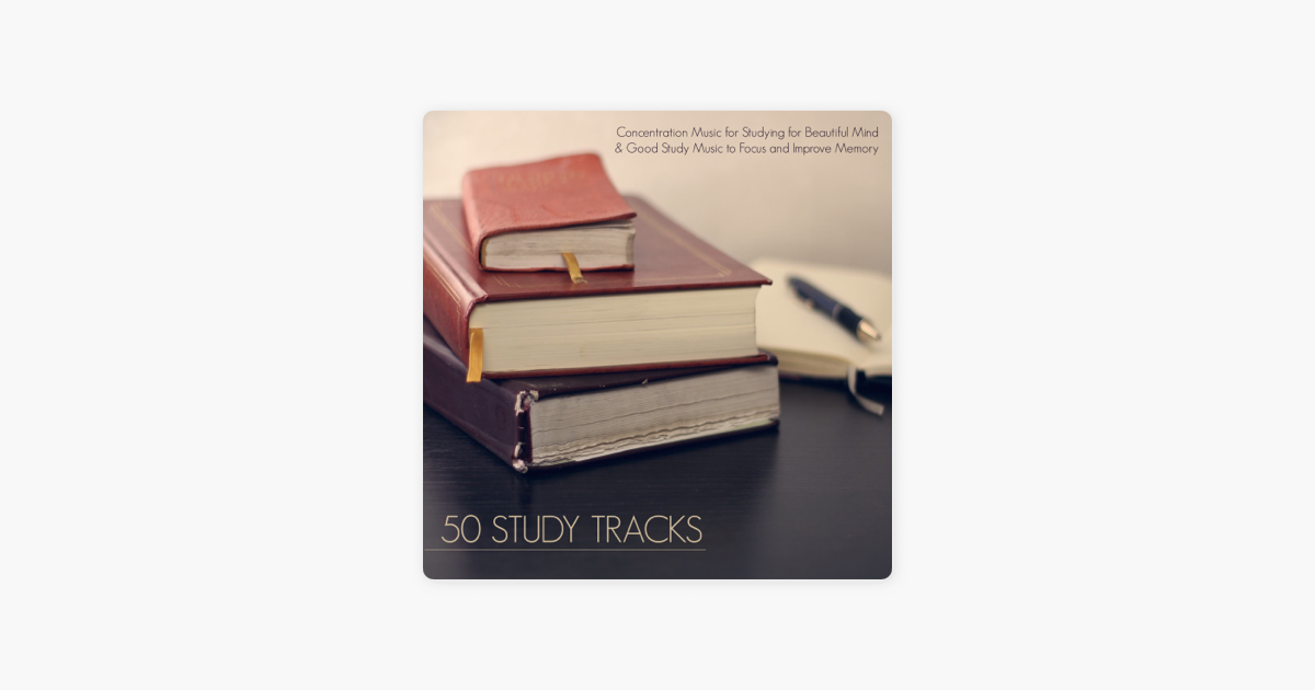 ‎50 Study Tracks - Concentration Music for Studying for Beautiful Mind &  Good Study Music to Focus and Improve Memory by Concentration Music Ensemble