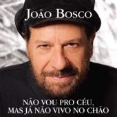 João Bosco - Sonho de Caramujo