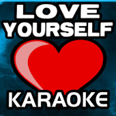 Love Yourself (Karaoke)