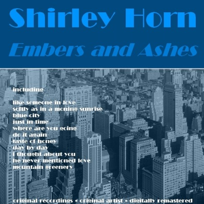 Embers and Ashes - Shirley Horn