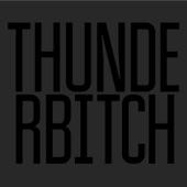 Thunderbitch - Eastside Party