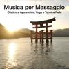 Musica per Massaggio Olistico e Ayurvedico, Yoga e Tecnica Reiki - Musica Rilassante & Benessere