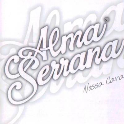 Nossa Cara - Alma Serrana