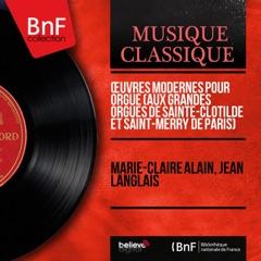 Œuvres modernes pour orgue (Aux grandes orgues de Sainte-Clotilde et Saint-Merry de Paris) [Mono Version]