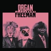 Organ Freeman - Go by Richard, Not by Dick