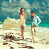 Wedding Music Chillout - First Dance Songs, Instrumental Wedding Classics, Romantic Wedding Songs for Ceremony, Party and Honeymoon, Chill Out, Piano & Guitar Music - Various Artists