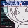 me and my monkey on the moon single collection and unreleased tracks【1995~1999】 ジャケット画像