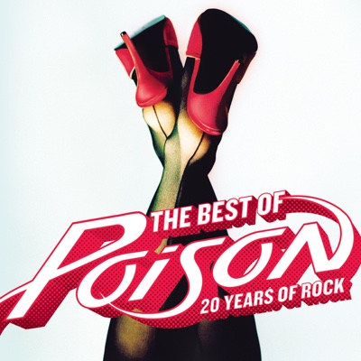 The Best of Poison: 20 Years of Rock (Remastered) - Poison album