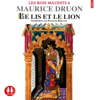 Le lis et le lion (Les rois maudits 6) - Maurice Druon