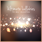 Ultimate Lullabies to Help Relaxation - Sleep Songs and Deep Meditation Piano Music for Relaxing at Home - Sleep Music Lullabies for Deep Sleep - Sleep Music Lullabies for Deep Sleep
