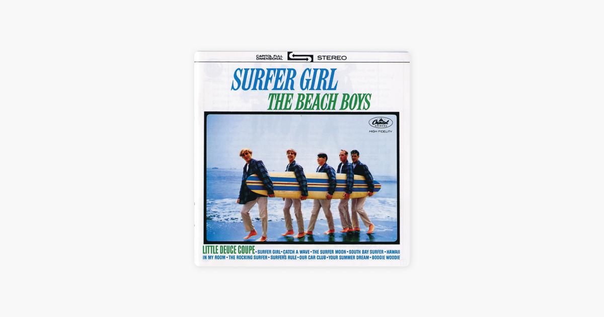 Surfer Girl By The Beach Boys On Apple Music