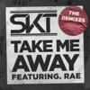 DJ S.K.T - Take Me Away (feat. Rae) [Franky Rizardo Remix]