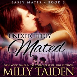 Unexpectedly Mated: Sassy Mates, Book 3 (BBW Paranormal Shape Shifter Romance) (Unabridged) - Milly Taiden mp3 listen download