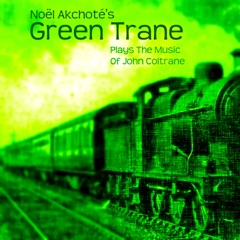 Green Trane (Plays the Music of John Coltrane)