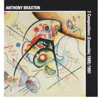 Anthony Braxton, Ensemble Modern, Frankfurt & Creative Music Ensemble Hamburg - Anthony Braxton: 2 Compositions (Ensemble) 1989/1991 artwork