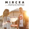 Ilegal (feat. Alina Eremia) - Single, Mircea Eremia