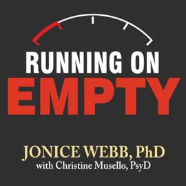 Running on Empty: Overcome Your Childhood Emotional Neglect (Unabridged) audiobook