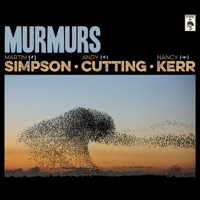 Murmurs (Deluxe Edition) by Andy Cutting, Nancy Kerr & Martin Simpson on Apple Music