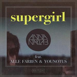 Anna Naklab - Supergirl feat. Alle Farben & Younotus [Radio Edit]