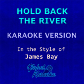 Hold Back the River (In the Style of James Bay) [Karaoke Backing Track]