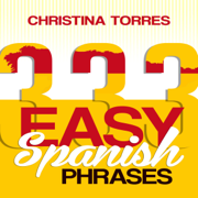 Spanish: 333 Easy Spanish Phrases: Spanish Language Learning Secrets Book 2 (Unabridged)