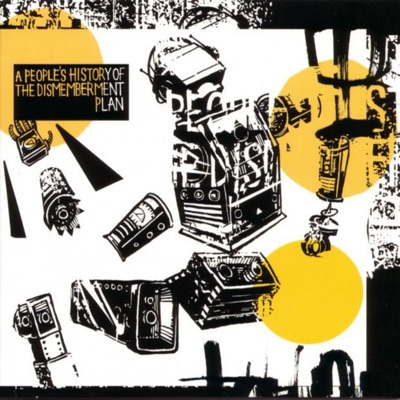 A People's History of the Dismemberment Plan - Dismemberment Plan