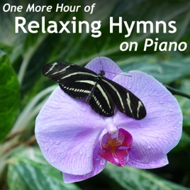 ‎One More Hour of Relaxing Hymns on Piano by Kaleb Brasee