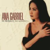 Mi Regalo, Mis Número 1...-Ana Gabriel