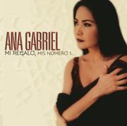 Mi Regalo, Mis Número 1... - Ana Gabriel - Ana Gabriel