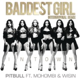 Baddest Girl in Town (International Remix) [feat. Mohombi & Wisin] - Single